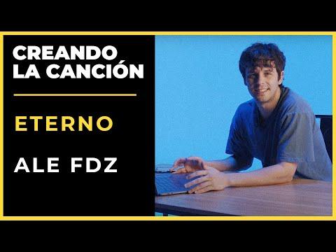CREANDO LA CANCIÓN «ETERNO» - ALE FDZ | DIRECTOR CREATIVO