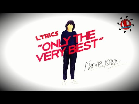Marina Kaye - Only The Very Best [LYRICS] HD