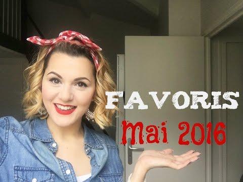 Favoris ♥ Mai 2016