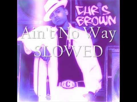 Ain't No Way Slowed - Chris Brown