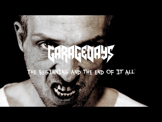 GARAGEDAYS - The beginning and the end of it all