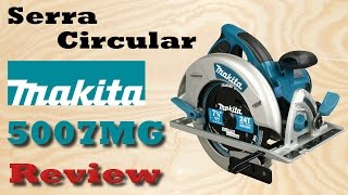 Serra circular makita 5007MG - Review