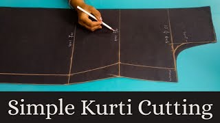 कुर्ती कटिंग | Simple kurti cutting | Step by step and easy way.