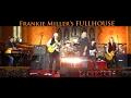 watch he video of Frankie Miller's Fullhouse 2017 EPK