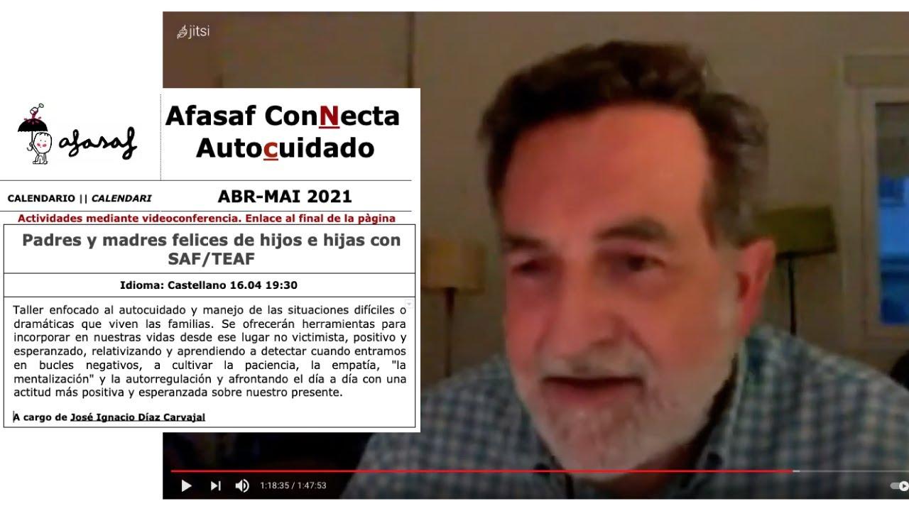 ::Afasaf ConNecta::   Padres y madres felices de hijos con SAF/TEAF con José Ignacio Díaz Carvajal