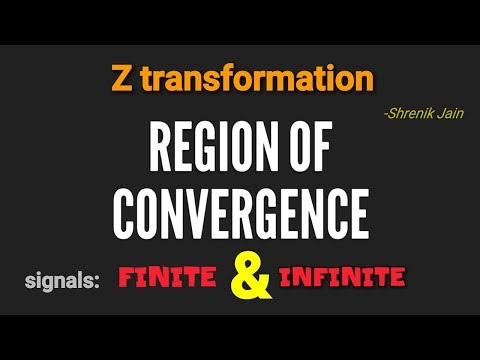 Region of Convergence (ROC) - z transformtion |finite and infinite signals|