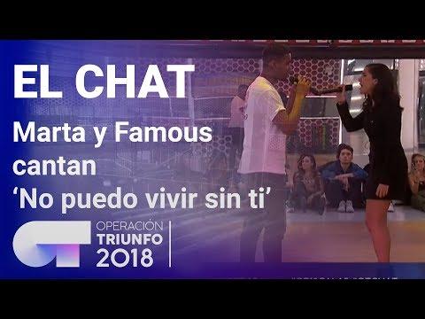 'No Puedo Vivir Sin Ti' - Famous Y Marta| El Chat | Programa 5 | OT 2018
