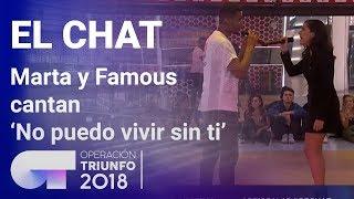 No-puedo-vivir-sin-ti-Famous-y-Marta-El-Chat-Programa-5-OT-2018