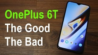 OnePlus 6T - After 48 Hours - The Good and the Bad