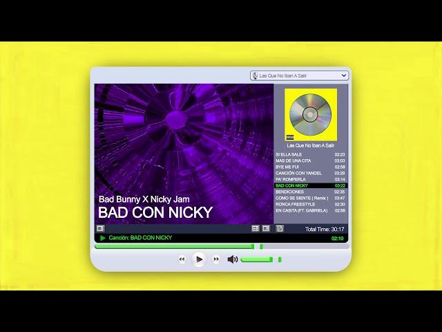 BAD CON NICKY - Bad Bunny x Nicky Jam | Las Que No Iban A Salir