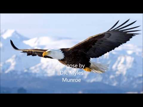 Purpose Dr Myles Munroe