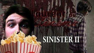 Laurent Au Cinéma - Sinister 2