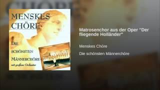 """Matrosenchor aus der Oper """"Der fliegende Holländer"""""""