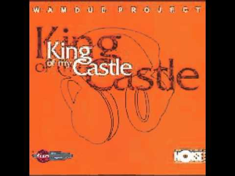 Wamdue Project- King Of My Castle (HQ)