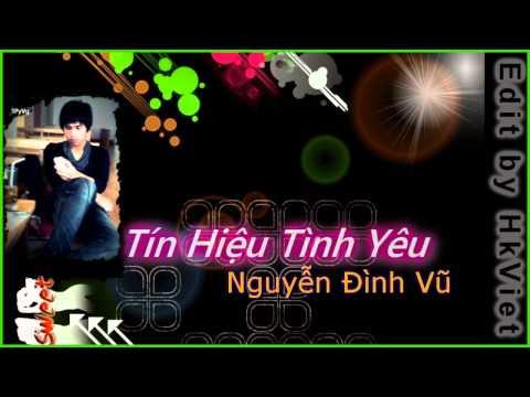 ★Nhạc Trẻ★ Tín Hiệu Tình Yêu -  Nguyễn Đình Vũ [Lyrics]