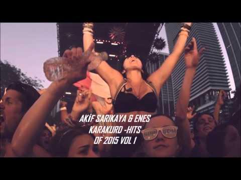 Akif Sarıkaya & Enes Karakurd - Hıts Of 2015 Vol 1