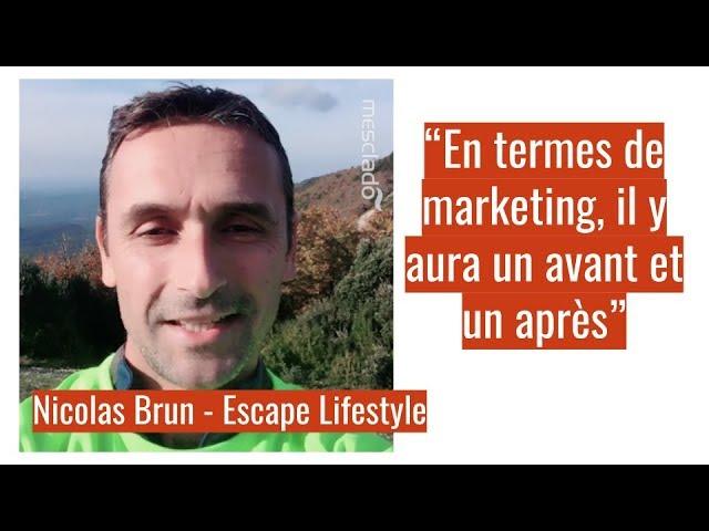 Témoignage (2/2) : Nicolas Brun, dirigeant d'Escape Lifestyle