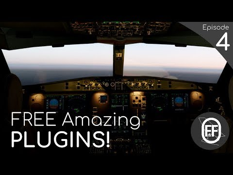 NEW August 2017!   X-Plane 11 TOP 3 Must Have FREE Plugins/Addons! (Episode 4)