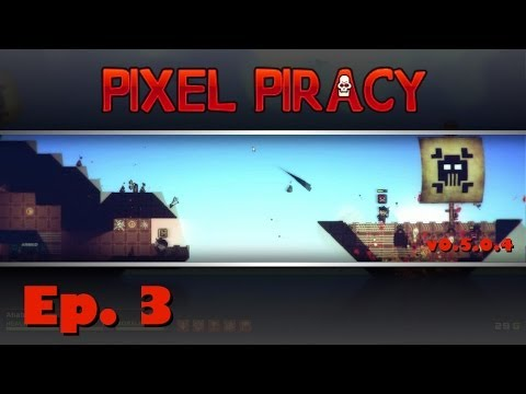 Pixel Piracy - Captain Ahab - Ep. 3 - The Dude Fell Off!?!