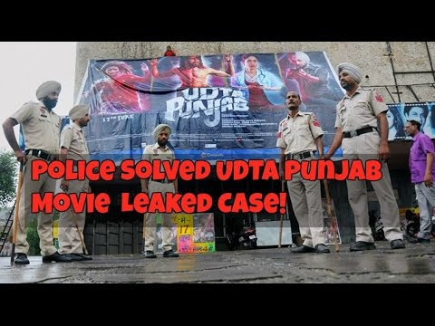 Udta Punjab Movie Leaked Case Solved