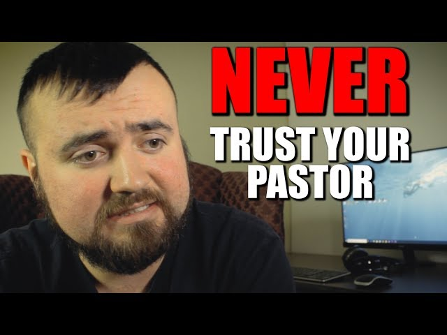 NEVER Trust Your Pastor!