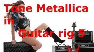 Tone Metallica in Guitar rig 5