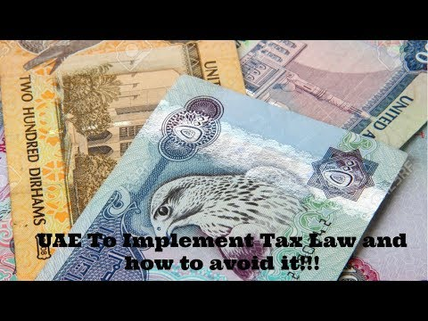 Tax Law in U.A.E and How to Avoid It!!!