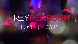 Trey Pearson - Love Is Love (Official Video)
