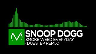 Repeat youtube video [Moombah/Dubstep] - Snoop Dogg - Smoke Weed Everyday (Dubstep Remix)