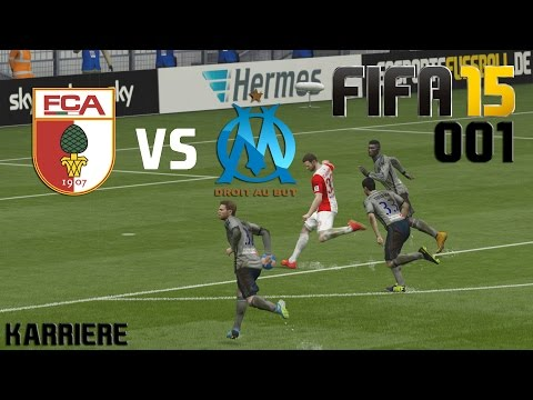FIFA 15 | #001 | FC Augsburg - Marseille [Deutsch/HD]