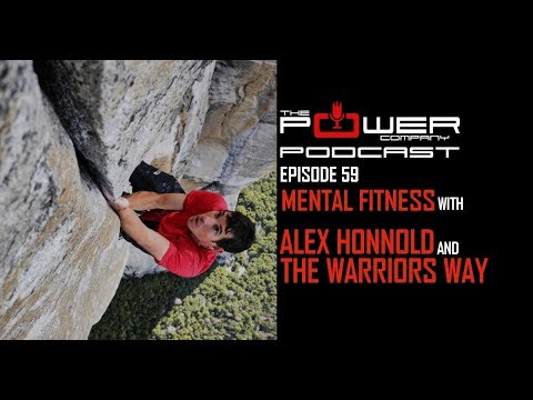 Episode 59: Mental Fitness with Alex Honnold and The Warriors Way