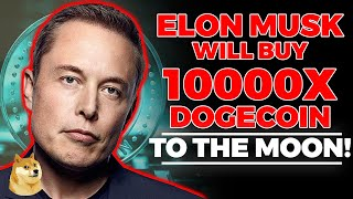 ELON MUSK JUST SAID: ' I Will Buy Dogecoin SOON' (This Is When) - Dogecoin Elon Musk