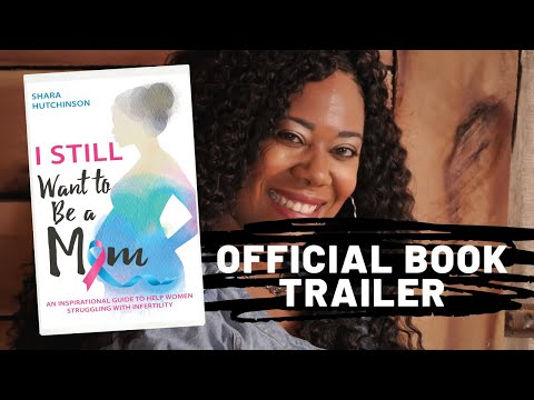 I STILL Want To Be A Mom Official Book Trailer