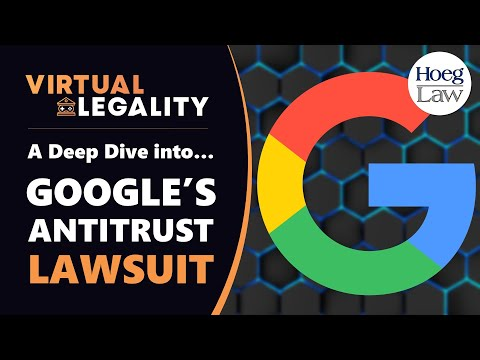 The Google/DoJ Antitrust Lawsuit: A Virtual Legality Deep Dive (VL343)