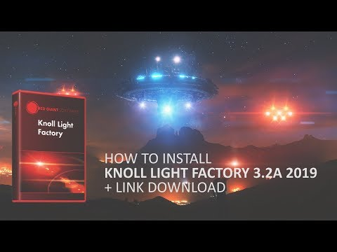 How To Install Knoll Light Factory 3.2 2019 + Link Download