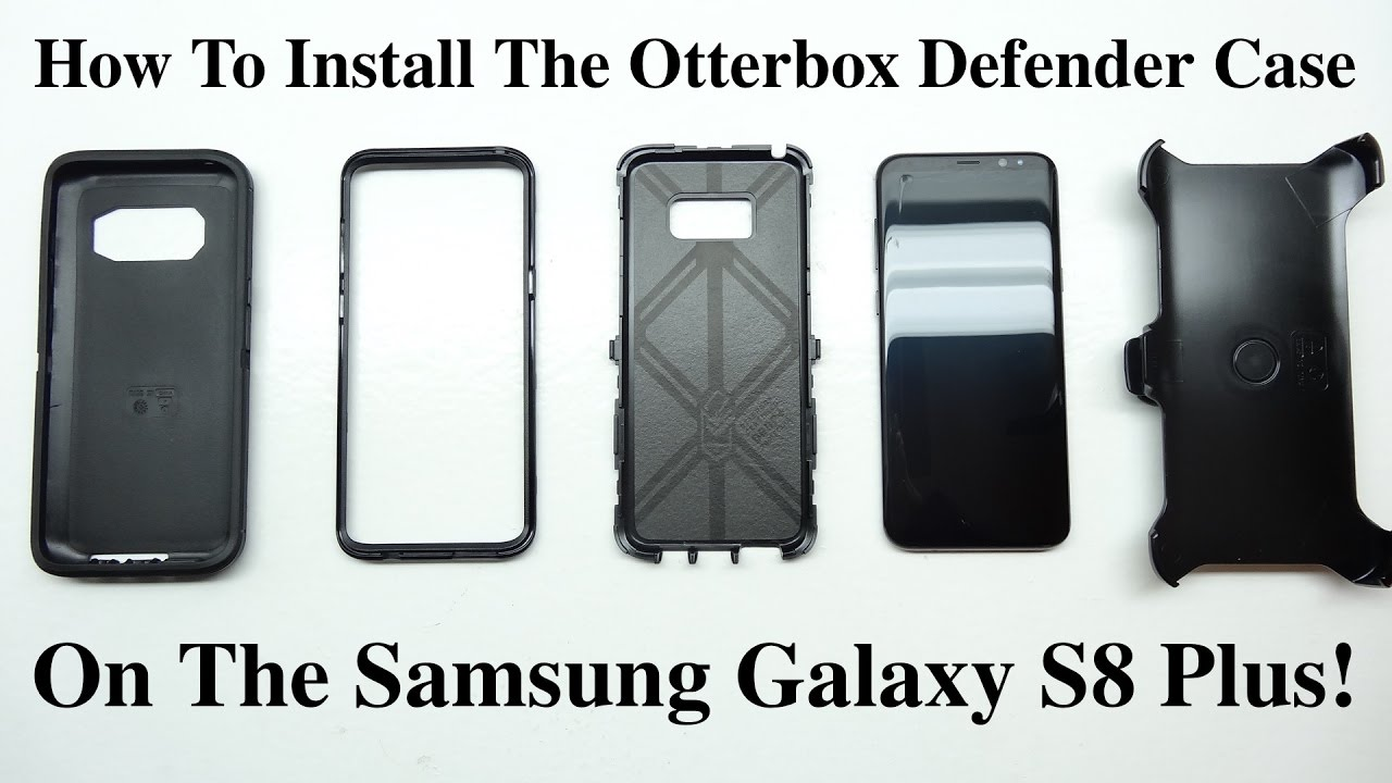 buy popular 4c50e 95383 How To Install The Otterbox Defender Case On The Samsung Galaxy S8 & Galaxy  S8 Plus!