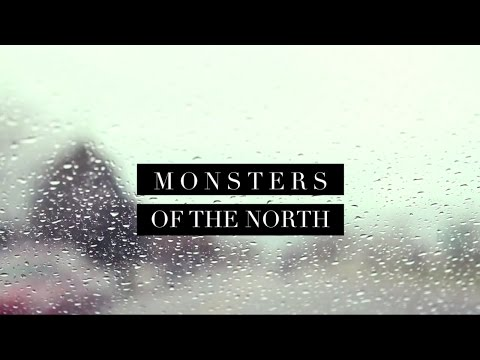 The National Parks || Monsters of the North (Lyric Video)