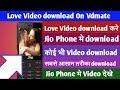 Jio Phone॥ Vdmate se Love Video download॥ Romantic Video download॥on Jio Phone