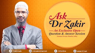 ASK DR ZAKIR - AN EXCLUSIVE OPEN QUESTION & ANSWER SESSION | MUMBAI