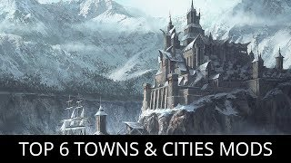 Skyrim - Top 6 Best Towns and Cities Mods | 2018 Edition