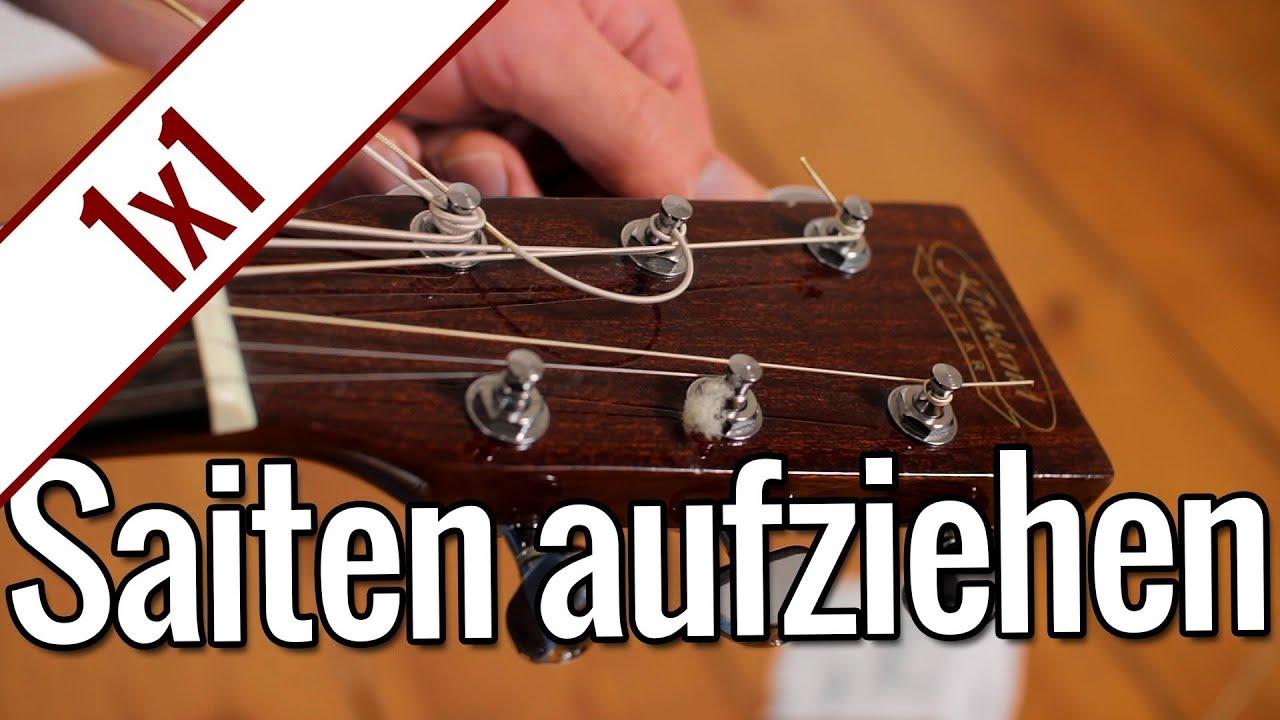 Gitarrensaiten aufziehen | Gitarren 1x1 - YouTube