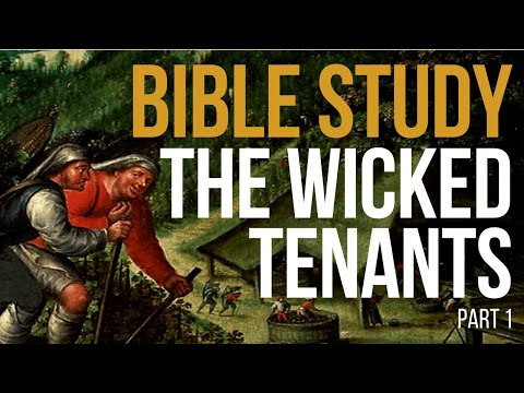 The Parable of the Wicked Tenants  (Part 1)