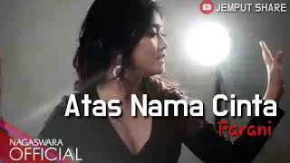 Farani - Atas Nama Cinta | The Best Song Of Farani | Indonesia Hits Song