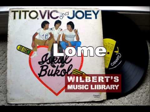 LOME - Tito, Vic & Joey