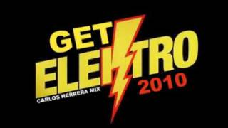 Carlos Herrera - Get Elektro 2010 (Carlos Herrera Mashup)