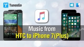 Music to iPhone 7 | How to Transfer Music from HTC to iPhone 7 (Plus)