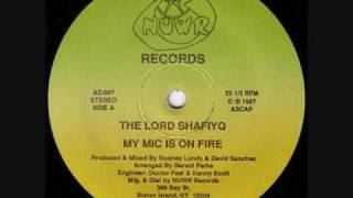 The Lord Shafiyq - My Mic Is On Fire