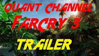 Far Cry 3 - Взрывной трейлер (QuantChannel)