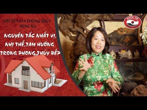 Nguyên tắc nhất vị, nhị thế, tam hướng trong phong thủy bếp | Chuyên gia phong thủy Nguyễn Song Hà