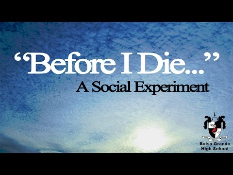 "Bolsa Grande High School - ""Before I Die... "" | A Social Experiment"